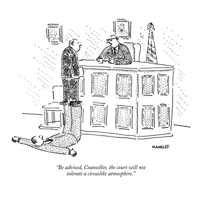 Robert-mankoff-be-advised-counsellor-the-court-will-not-tolerate-a-circuslike-atmosphere-new-yorker-cartoon